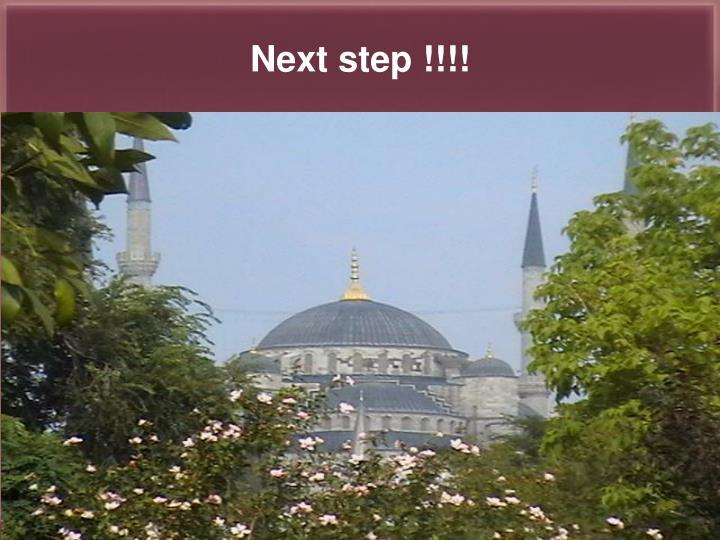 Next step !!!!
