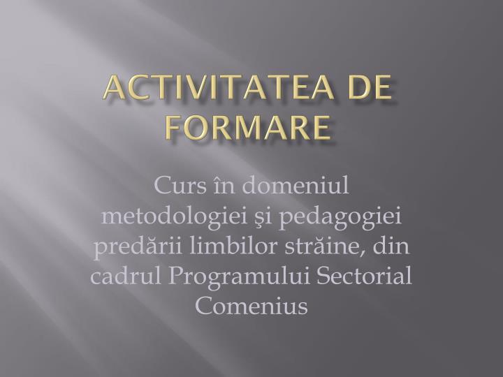 Activitatea de formare
