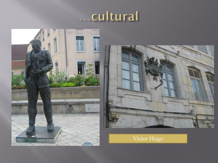 …cultural