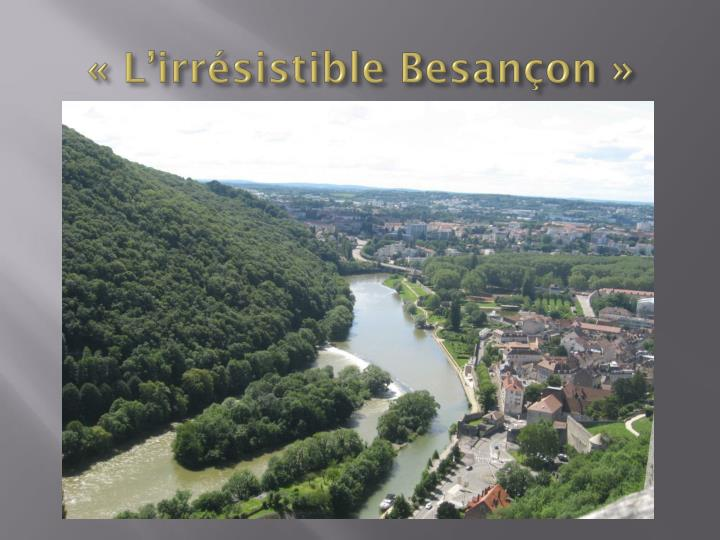 «L'irrésistible Besançon»
