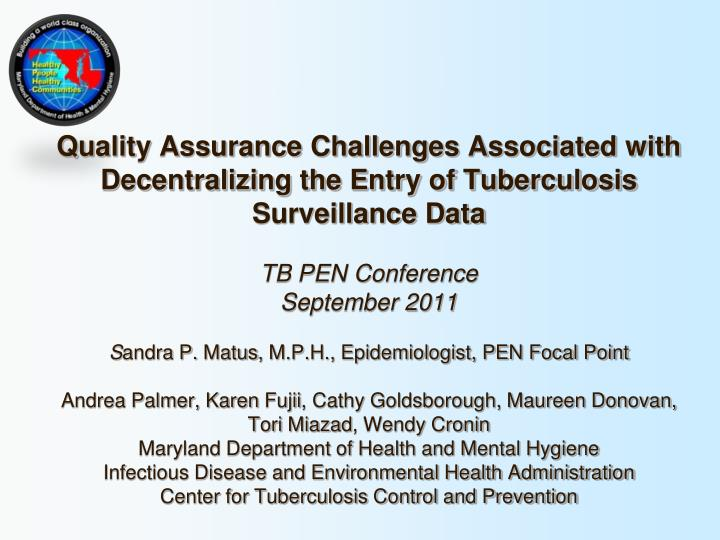 Quality Assurance Challenges Associated with Decentralizing the Entry of Tuberculosis Surveillance D...