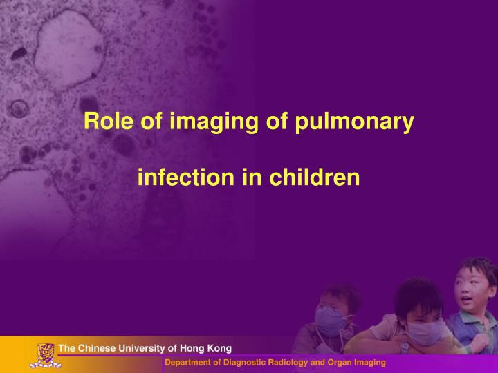 Role of imaging of pulmonary infection in children