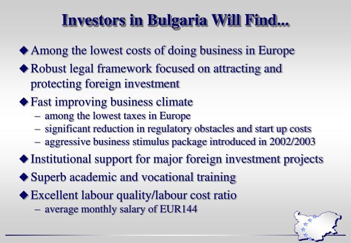 Investors in Bulgaria Will Find...