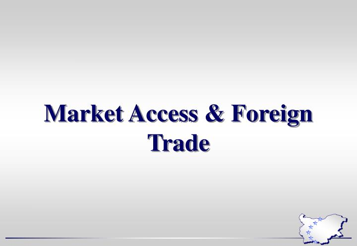 Market Access & Foreign Trade