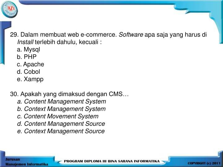 29. Dalam membuat web e-commerce.