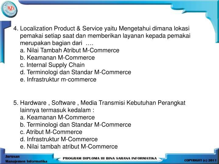 4. Localization Product & Service yaitu Mengetahui dimana lokasi