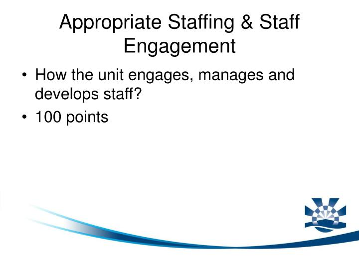 Appropriate Staffing & Staff Engagement