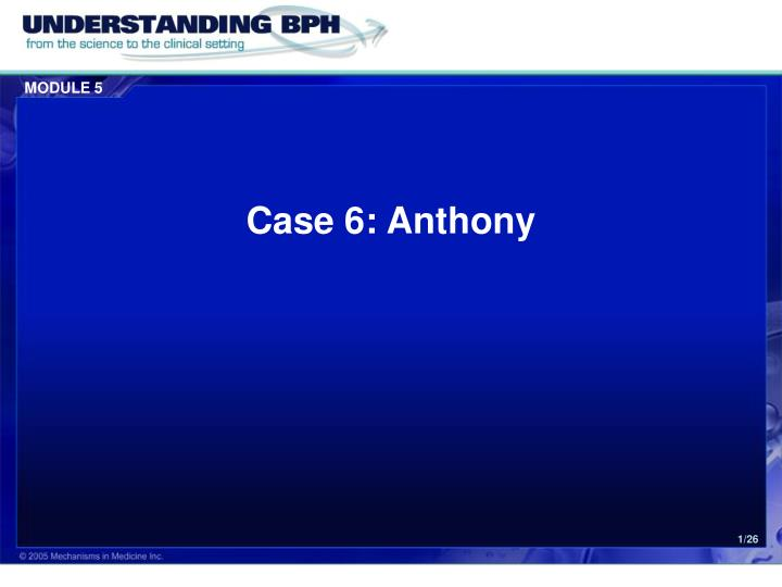 Case 6 anthony