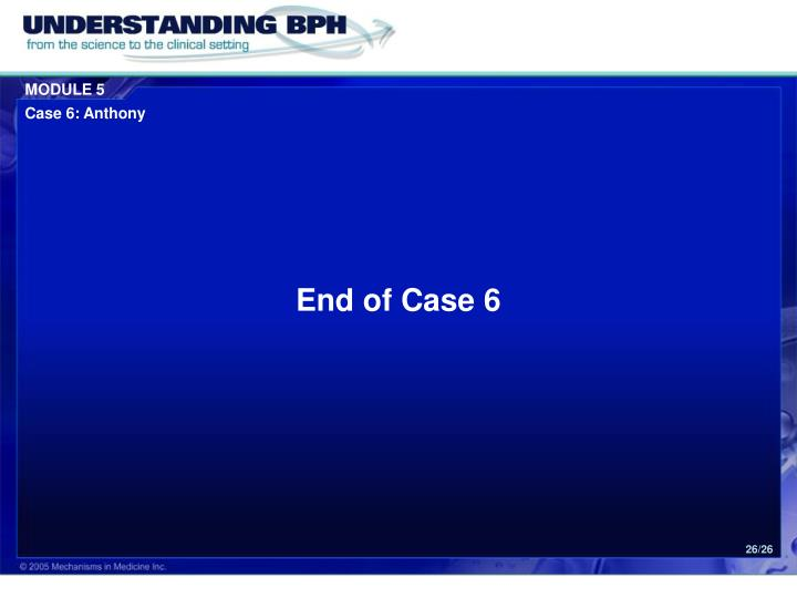 End of Case 6