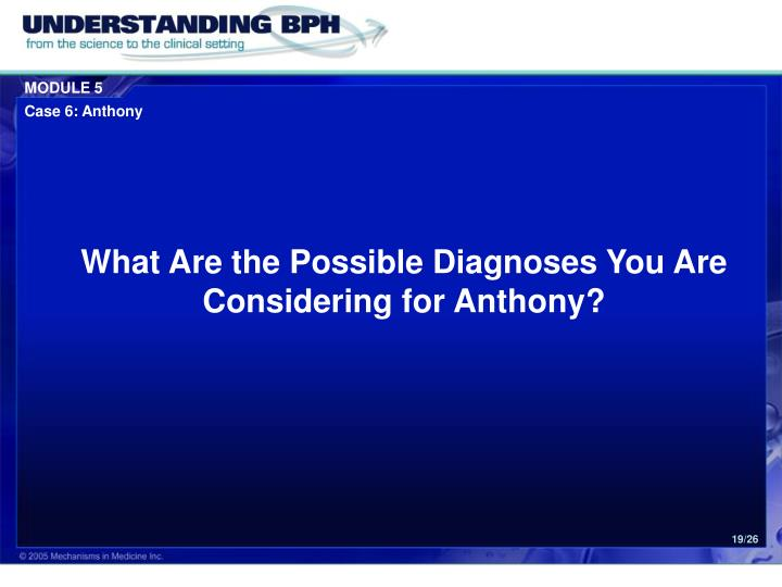 What Are the Possible Diagnoses You Are Considering for Anthony?