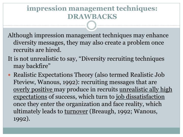 impression management techniques: DRAWBACKS