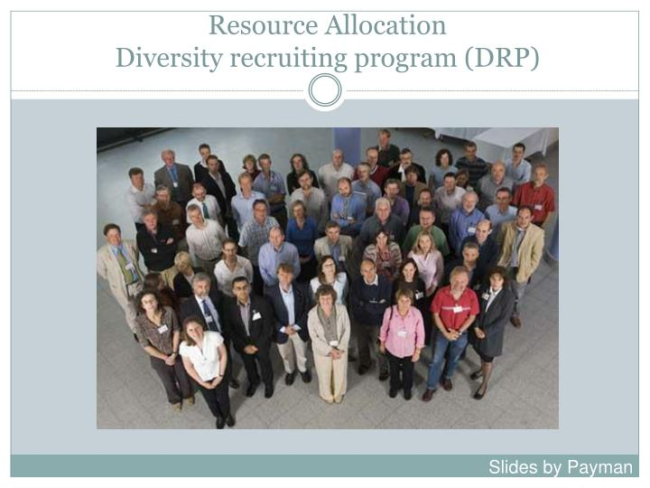 Resource allocation diversity recruiting program drp