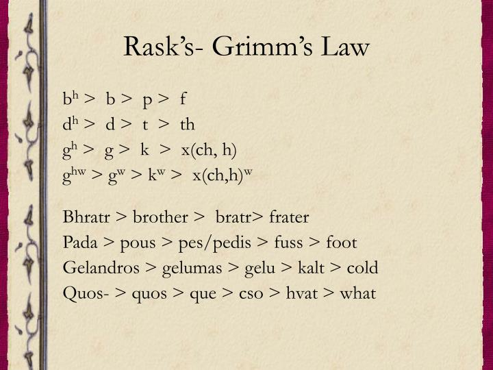 Rask's- Grimm's Law