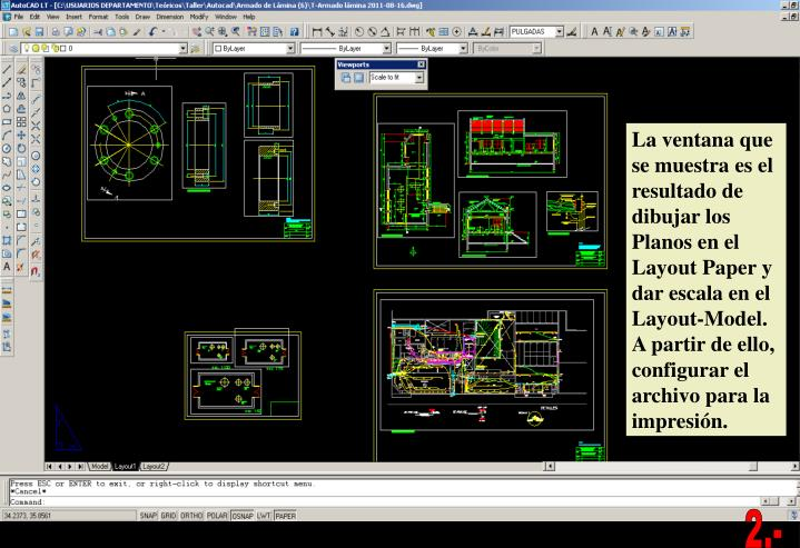 La ventana que se muestra es el resultado de dibujar los Planos en el Layout Paper y dar escala en el Layout-Model.