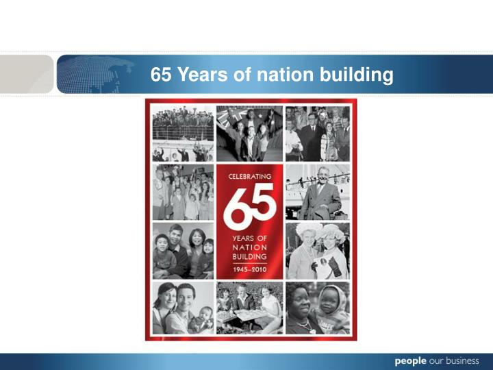 65 Years of nation building