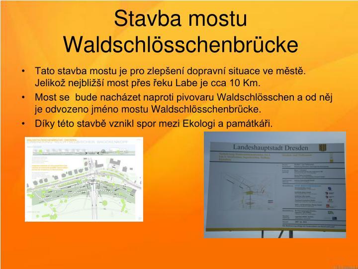 Stavba mostu Waldschlösschenbrücke