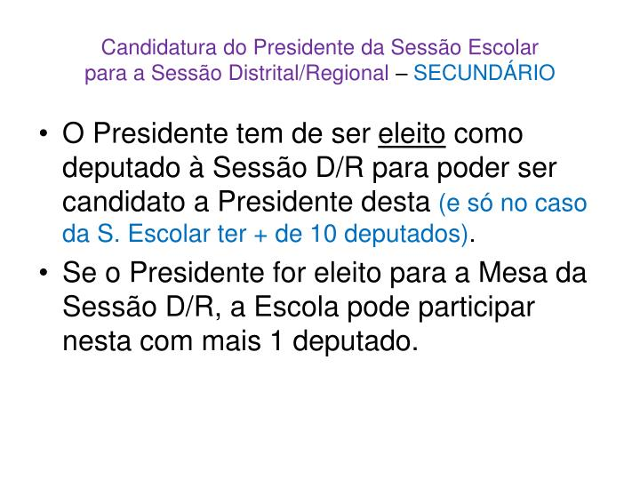Candidatura do Presidente da Sessão Escolar
