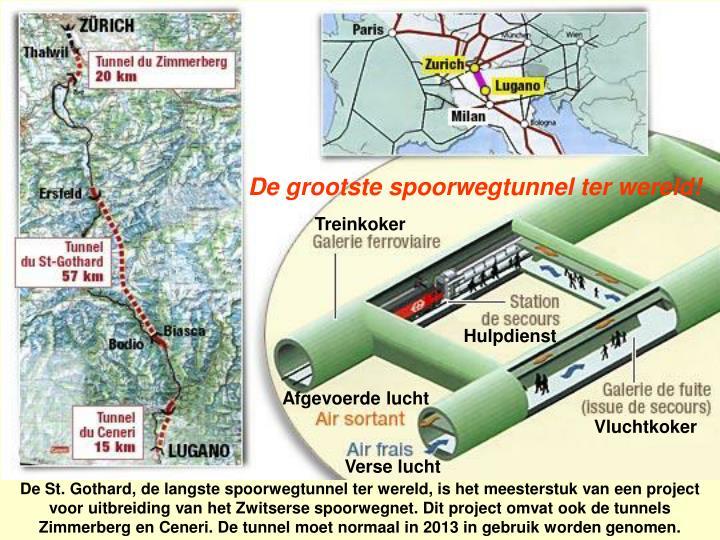 De grootste spoorwegtunnel ter wereld!
