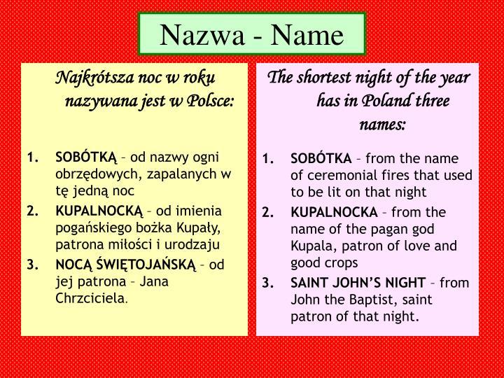Najkrótsza noc w roku nazywana jest w Polsce:
