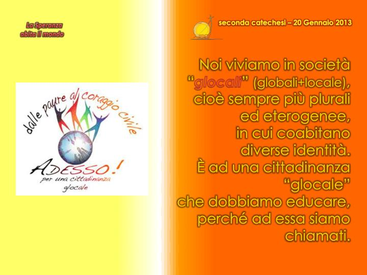seconda catechesi – 20 Gennaio 2013