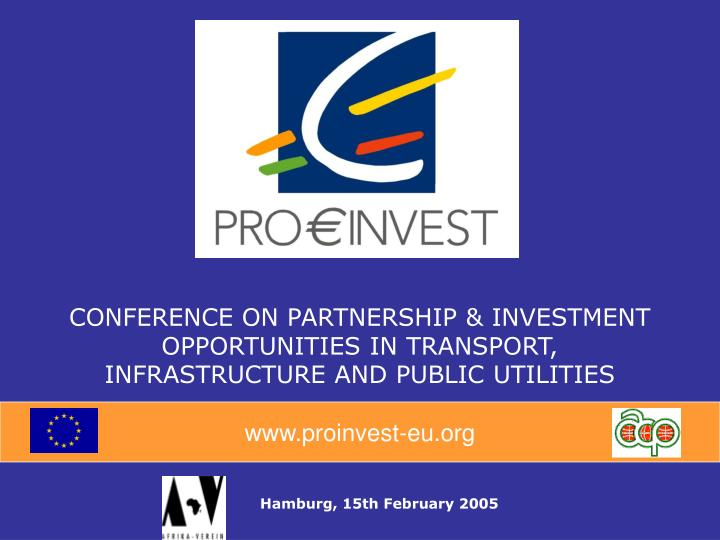 CONFERENCE ON PARTNERSHIP & INVESTMENT OPPORTUNITIES IN TRANSPORT, INFRASTRUCTURE AND PUBLIC UTILITIES