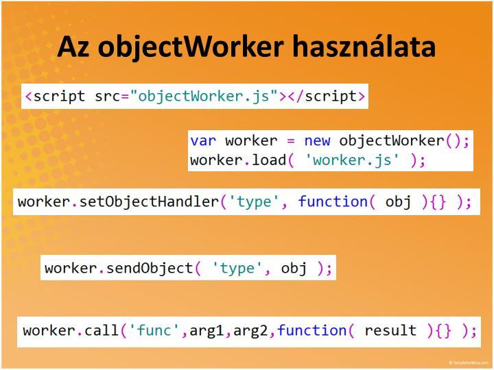 Az objectWorker használata