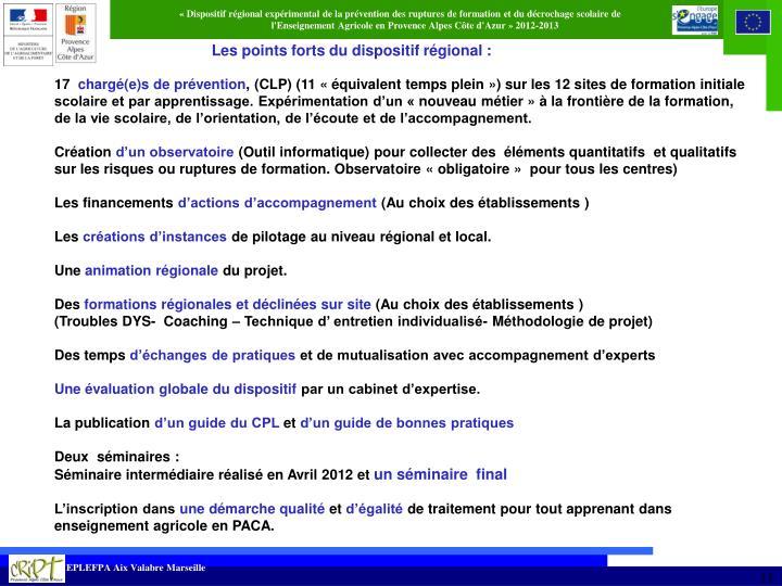 Les points forts du dispositif régional :