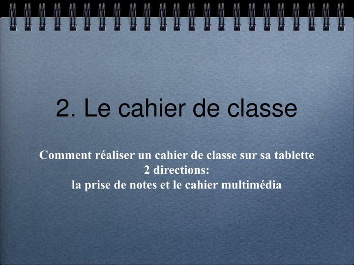 2. Le cahier de classe
