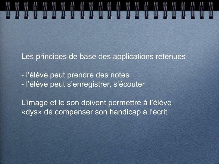 Les principes de base des applications retenues