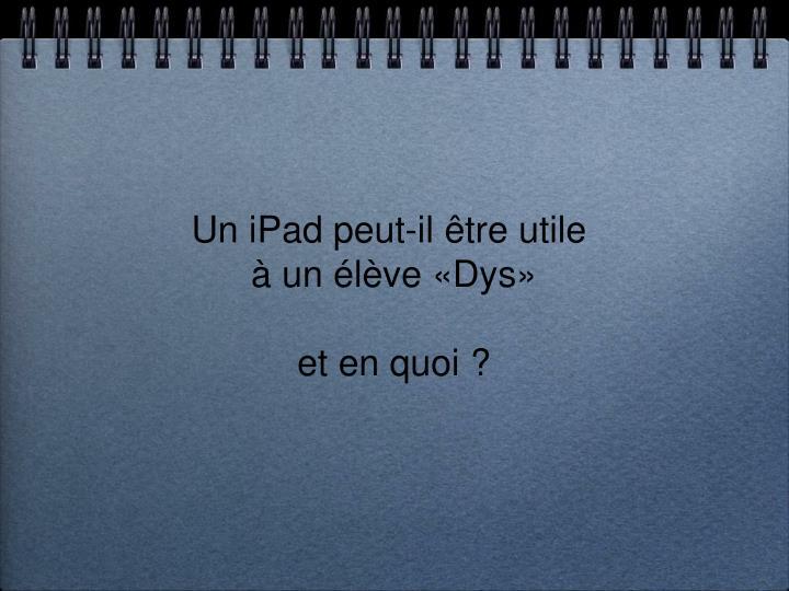 Un iPad peut-il être utile