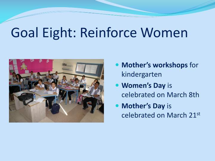 Goal Eight: Reinforce Women