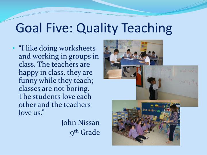 Goal Five: Quality Teaching