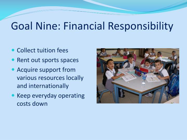 Goal Nine: Financial Responsibility