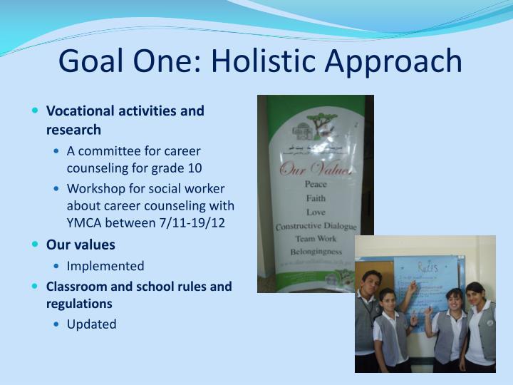 Goal One: Holistic Approach