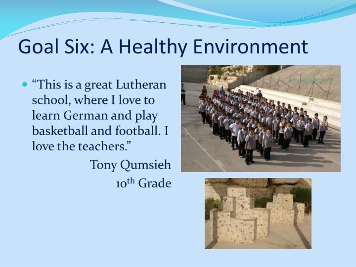 Goal Six: A Healthy Environment