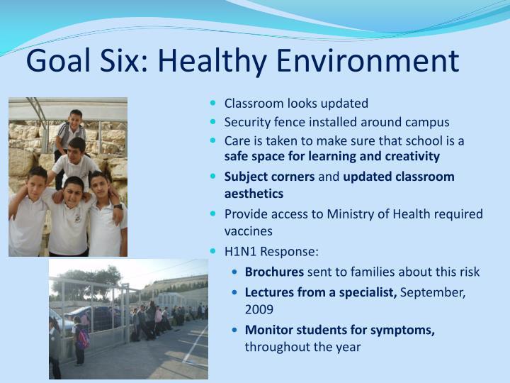 Goal Six: Healthy Environment