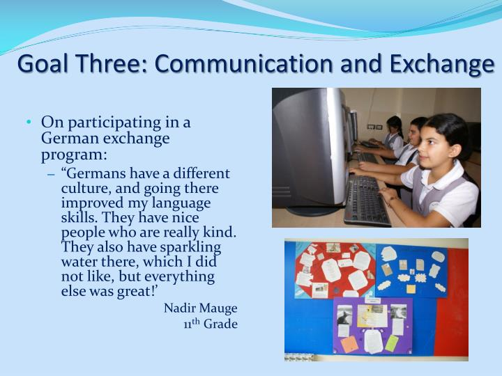 Goal Three: Communication and Exchange