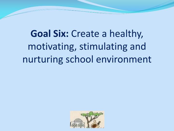 Goal Six: