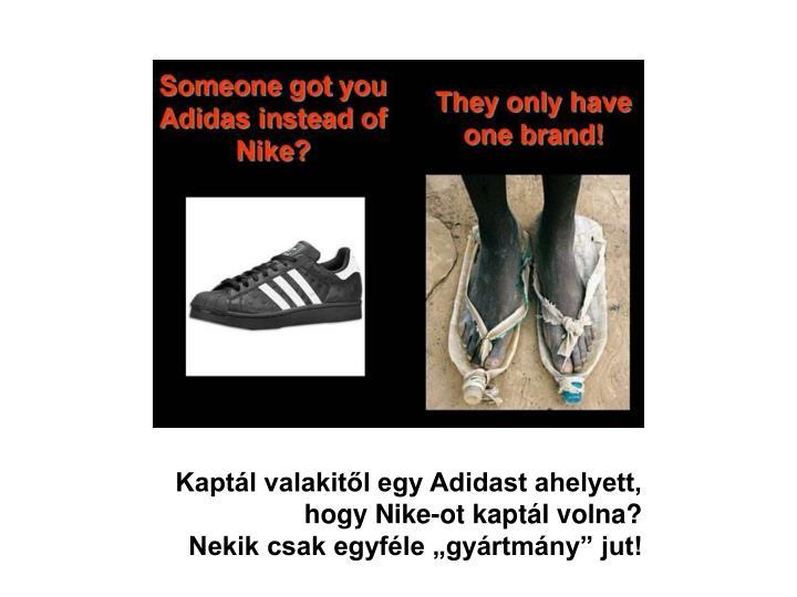 Kaptál valakitől egy Adidast ahelyett,