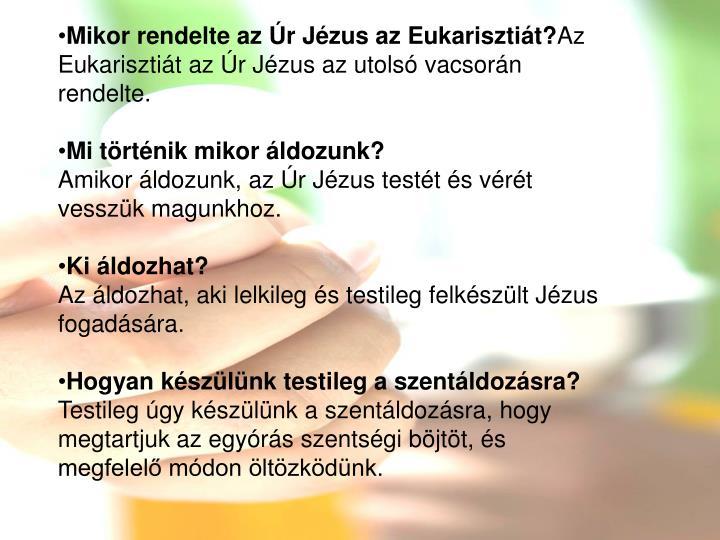 Mikor rendelte az Úr Jézus az Eukarisztiát?