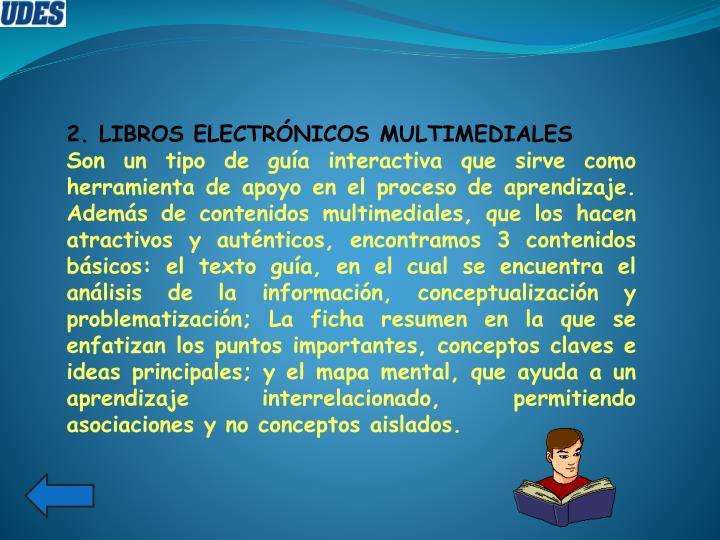2. LIBROS ELECTRÓNICOS MULTIMEDIALES