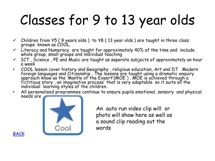 Classes for 9 to 13 year olds
