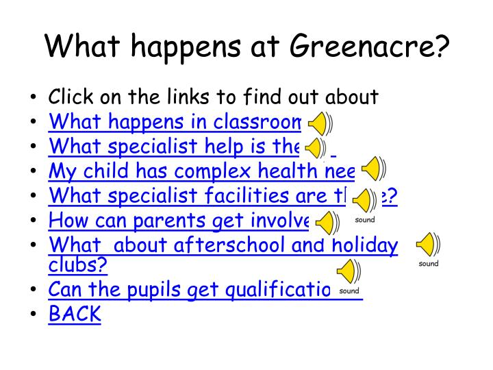 What happens at Greenacre?