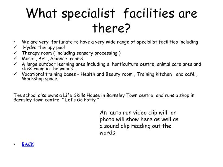 What specialist  facilities are there?