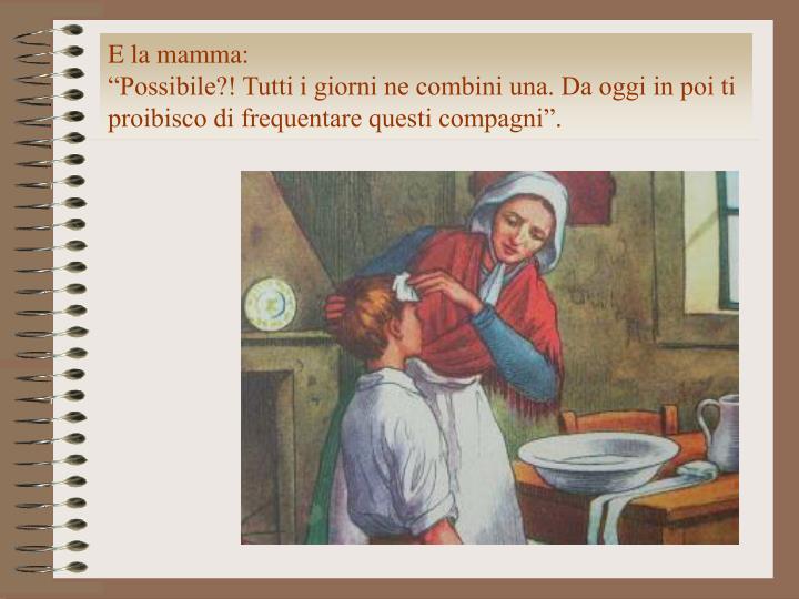 E la mamma: