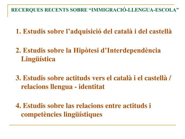 """RECERQUES RECENTS SOBRE """"IMMIGRACIÓ-LLENGUA-ESCOLA"""""""