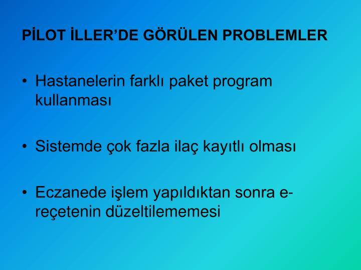 PİLOT İLLER'DE GÖRÜLEN PROBLEMLER