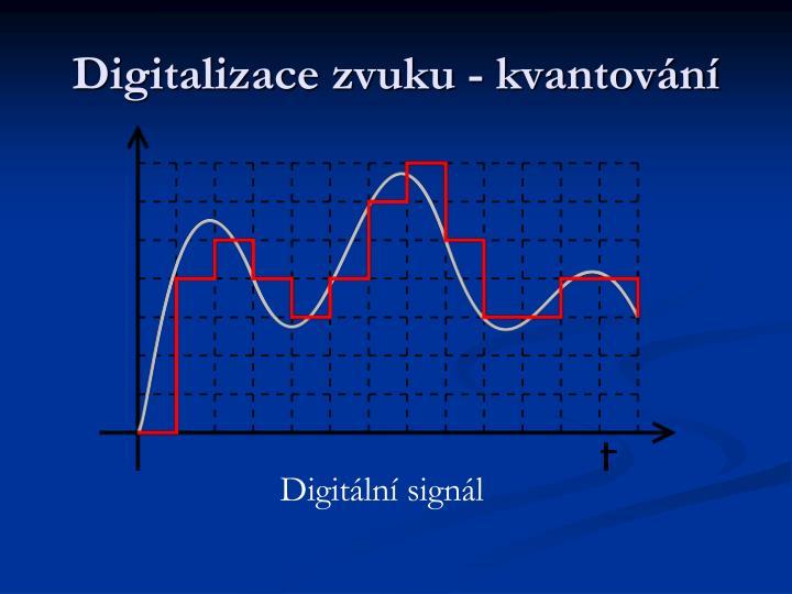 Digitalizace zvuku - kvantování