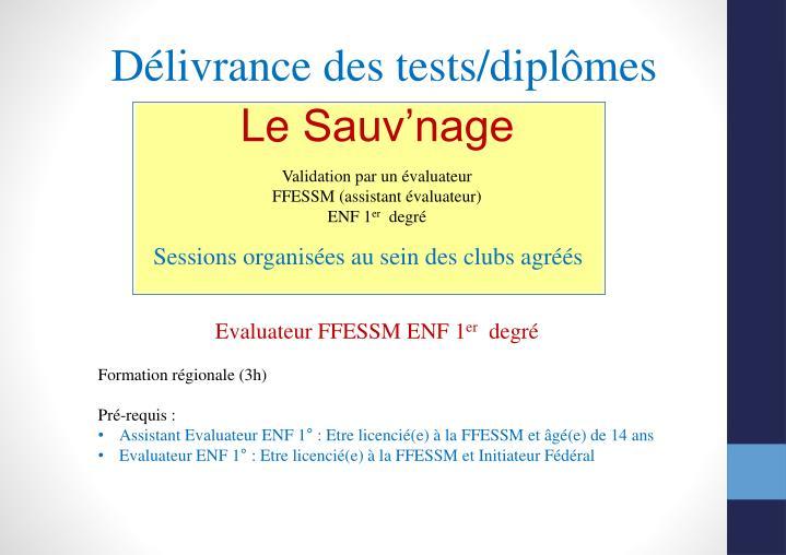 Délivrance des tests/diplômes