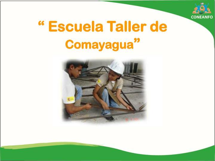 """"""" Escuela Taller de"""